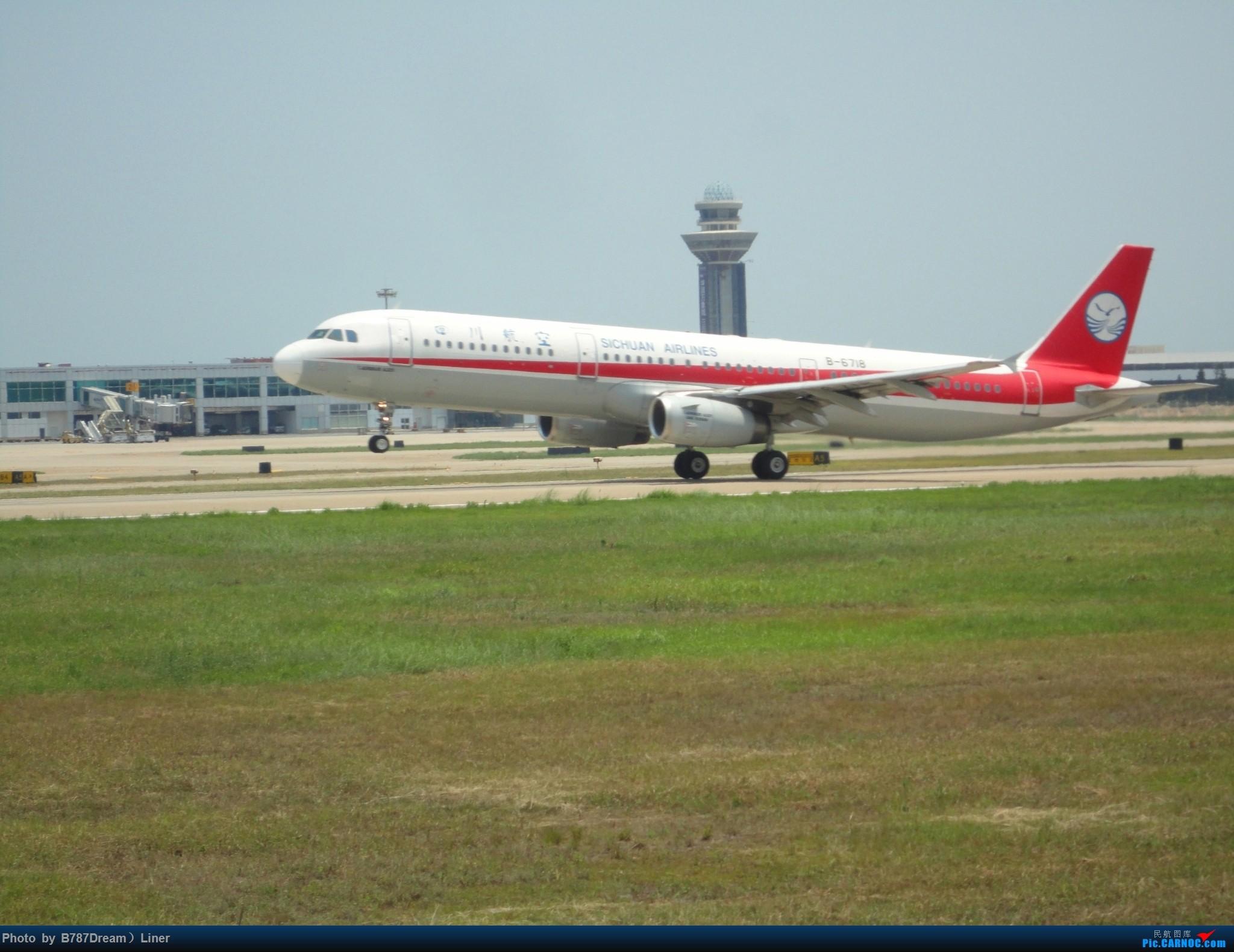 Re:[原创]【福州飞友会】2015.8.2打机 AIRBUS A321-200 B-6718 中国福州长乐国际机场