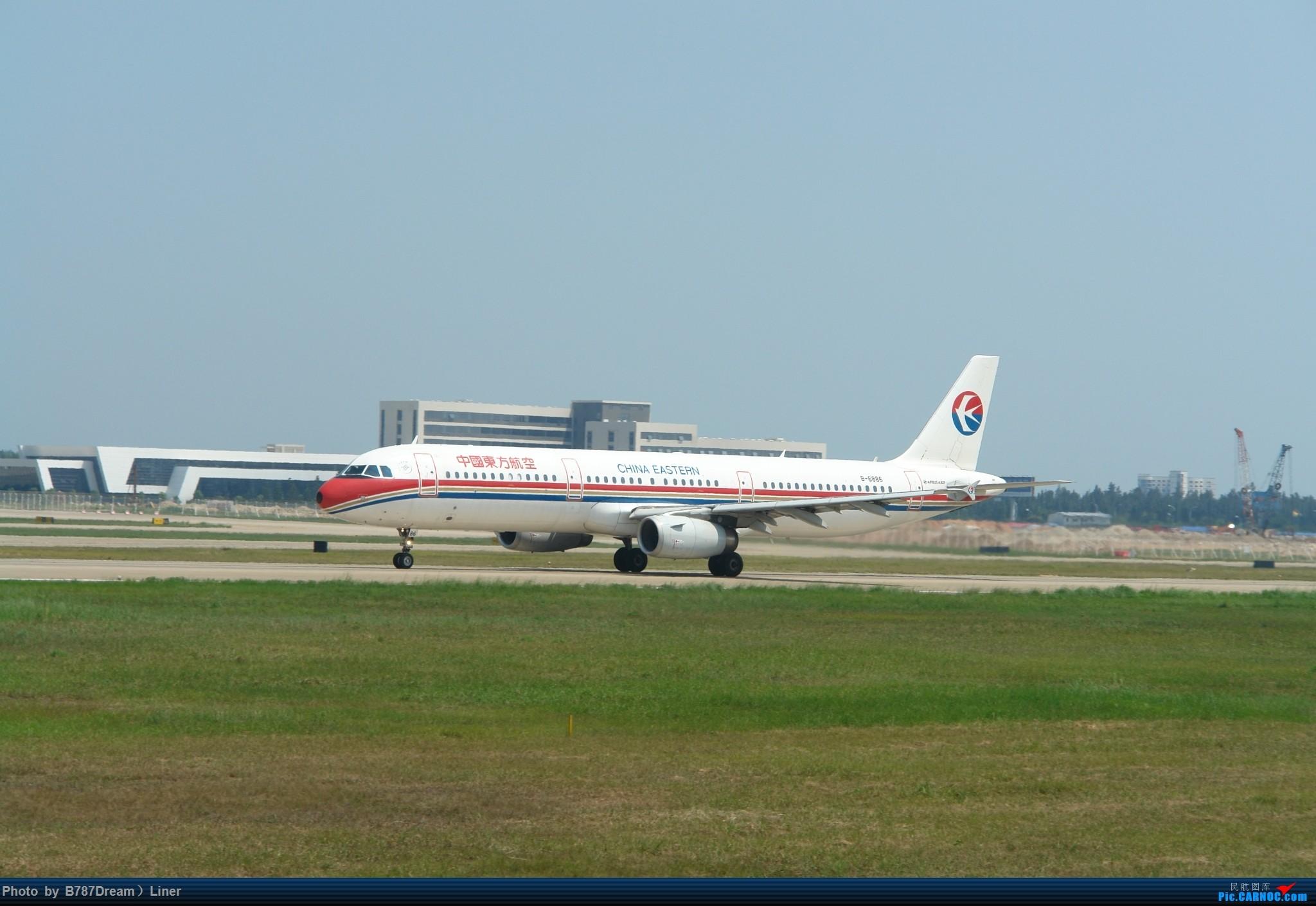 Re:[原创]【福州飞友会】2015.8.2打机 AIRBUS A321-200 B-6886 中国福州长乐国际机场