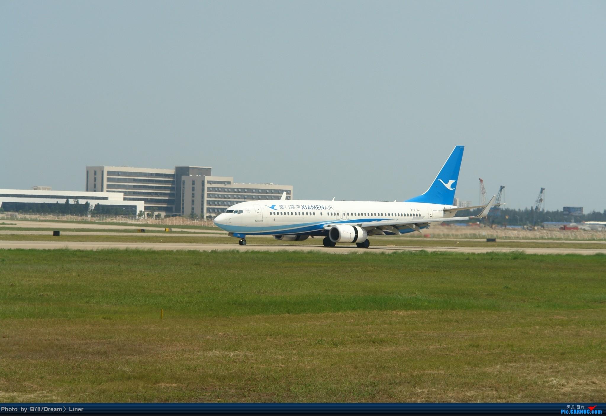 Re:[原创]【福州飞友会】2015.8.2打机 BOEING 737-800 B-5752 中国福州长乐国际机场