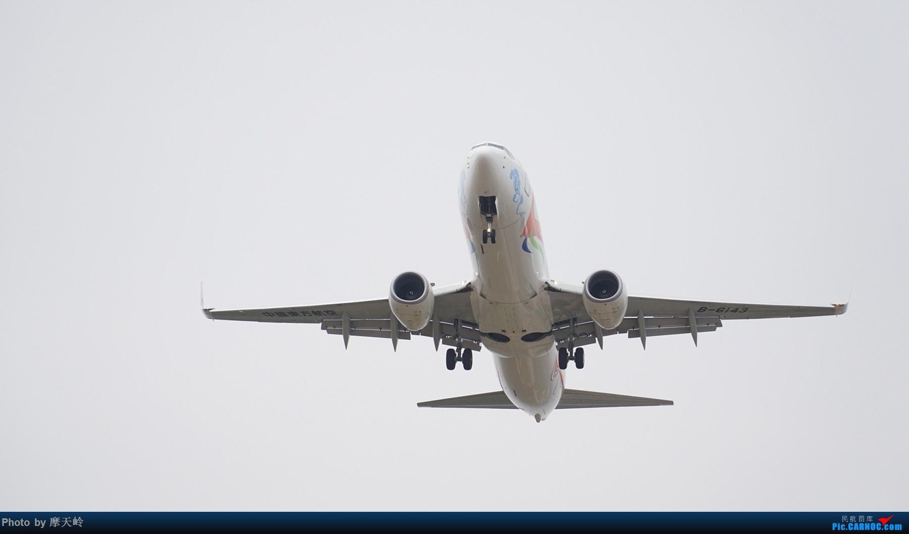 Re:[原创]长水下滑道拍机 BOEING 737-800 B-6143 中国昆明长水国际机场