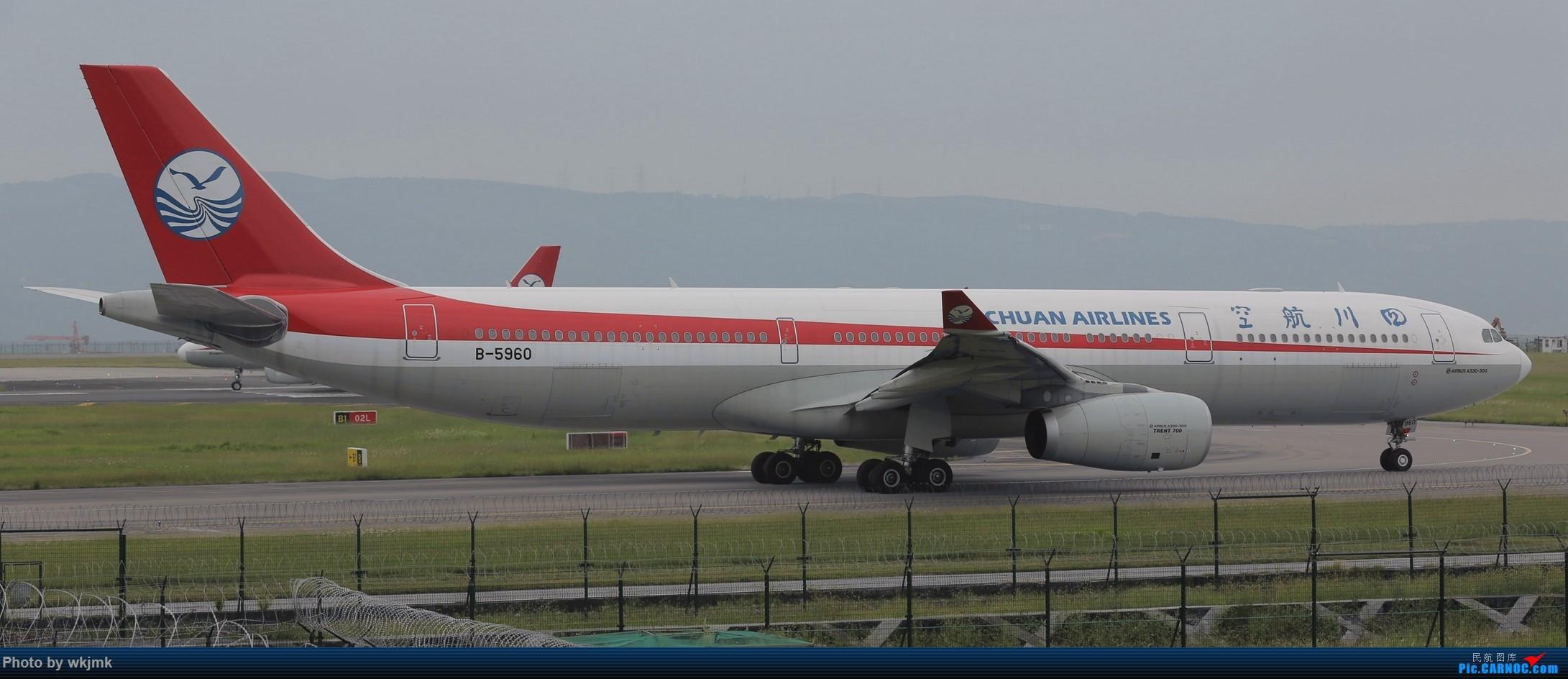 Re:[原创]西宁,成都,重庆三地拍机 AIRBUS A330-300 B-5960 中国重庆江北国际机场