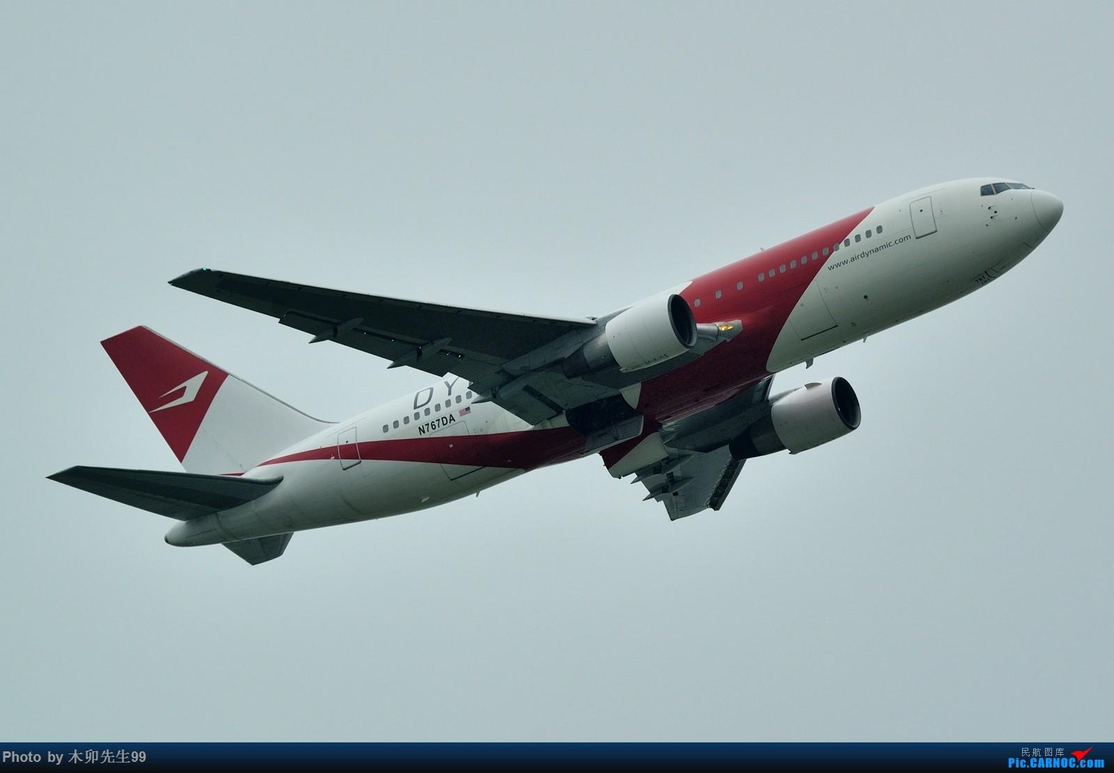[原创]【木卯先生99】—香港拍机第一次拍到—001【动力航空新涂装】 BOEING 767-200 N767DA HKG