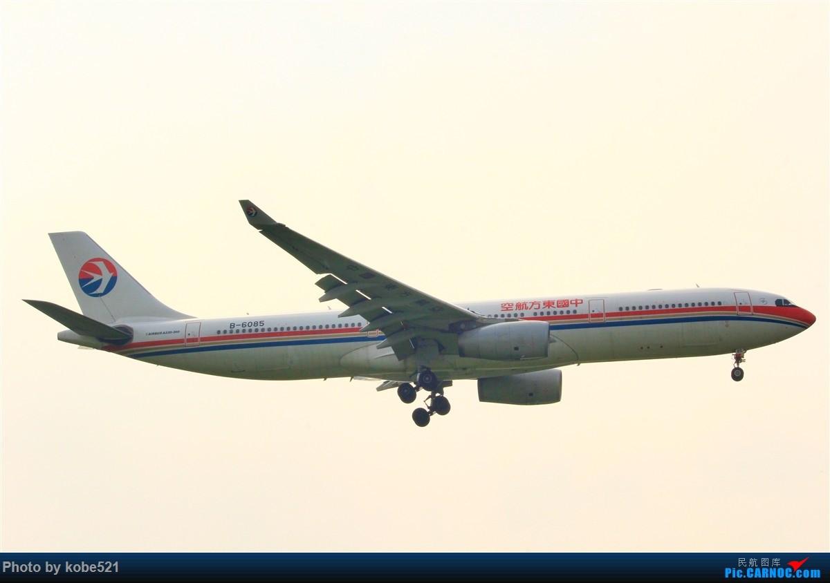 Re:[原创]雾霾季的小灰灰 AIRBUS A330-300 B-6085 中国杭州萧山国际机场