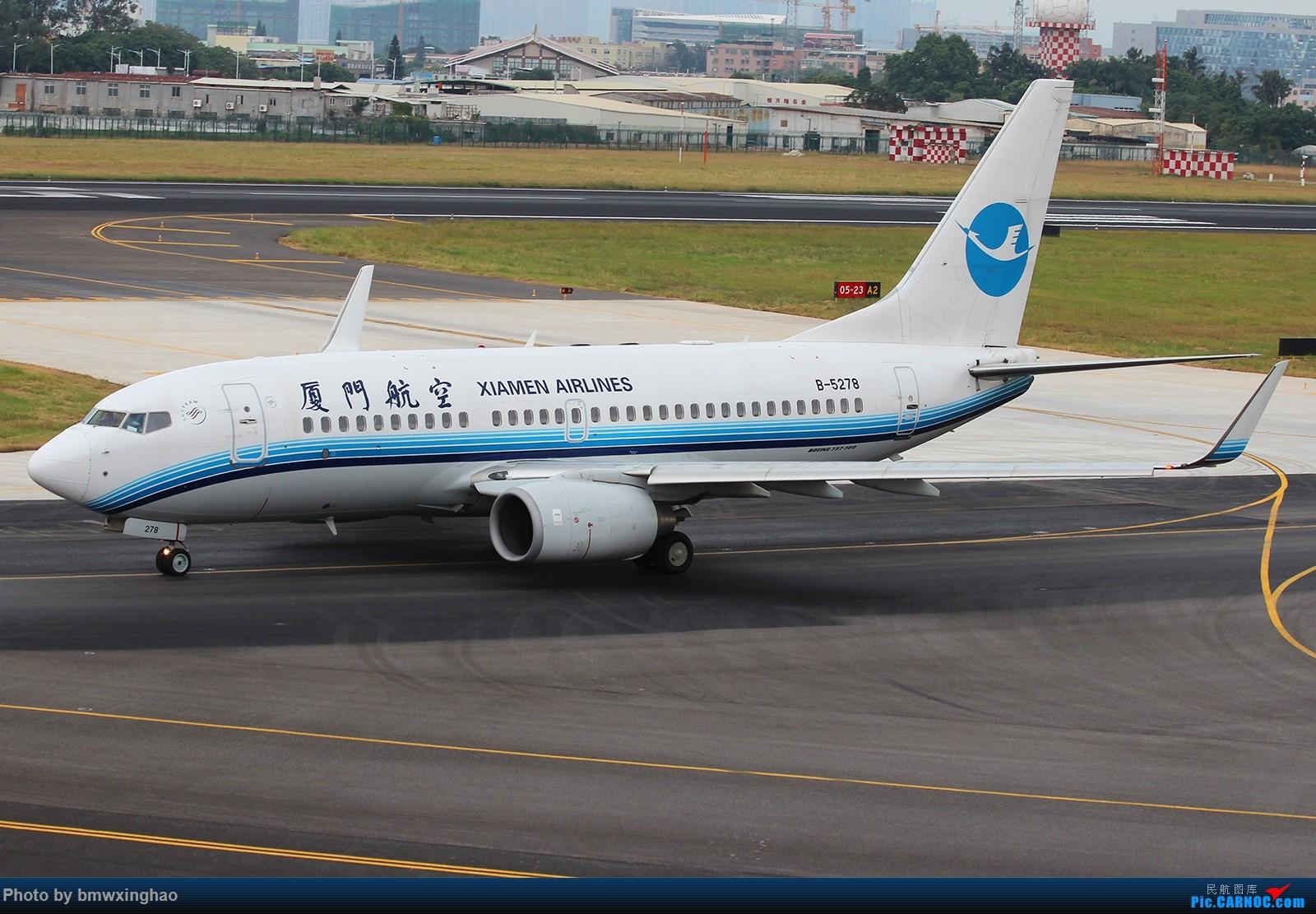 Re:[原创]XMN来一发 BOEING 737-700 B-5278 中国厦门高崎国际机场