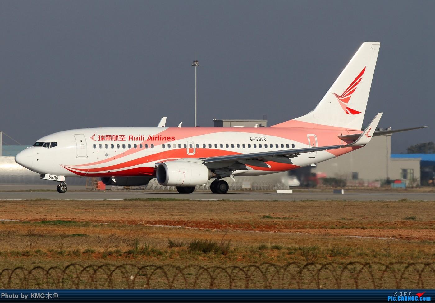 Re:[原创]【KMG昆明长水国际机场】好天气,拍到了好灰机,愉快的一天 BOEING 737-700 B-5830 中国昆明长水国际机场