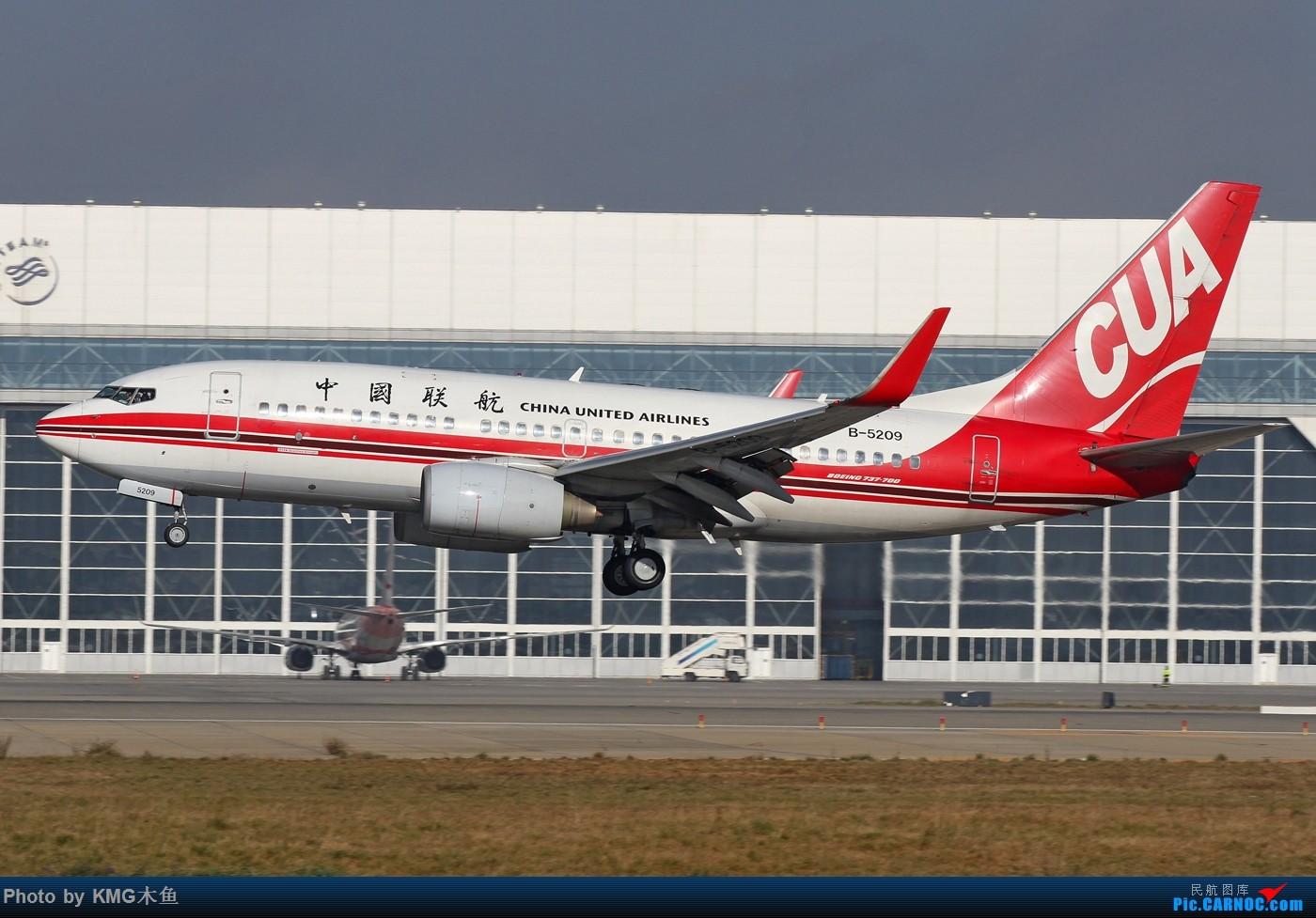 Re:[原创]【KMG昆明长水国际机场】好天气,拍到了好灰机,愉快的一天 BOEING 737-700 B-5209 中国昆明长水国际机场