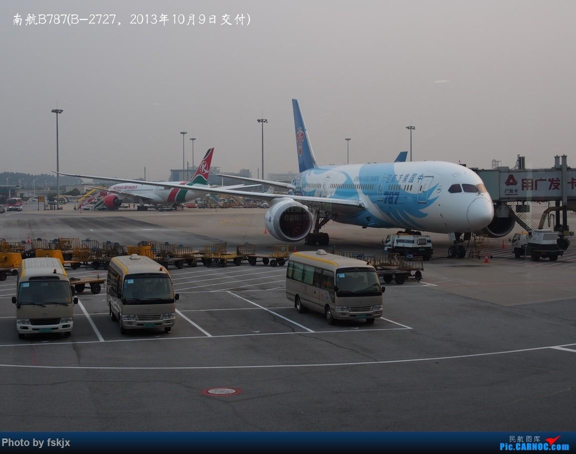 【fskjx的飞行游记☆26】千年古城·凤凰 BOEING 787-8 B-2727 中国广州白云国际机场