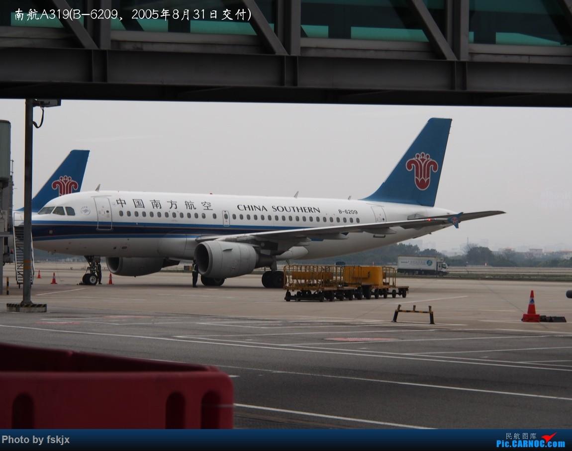 【fskjx的飞行游记☆27】六朝古都·南京 AIRBUS A319-100 B-6209 中国广州白云国际机场