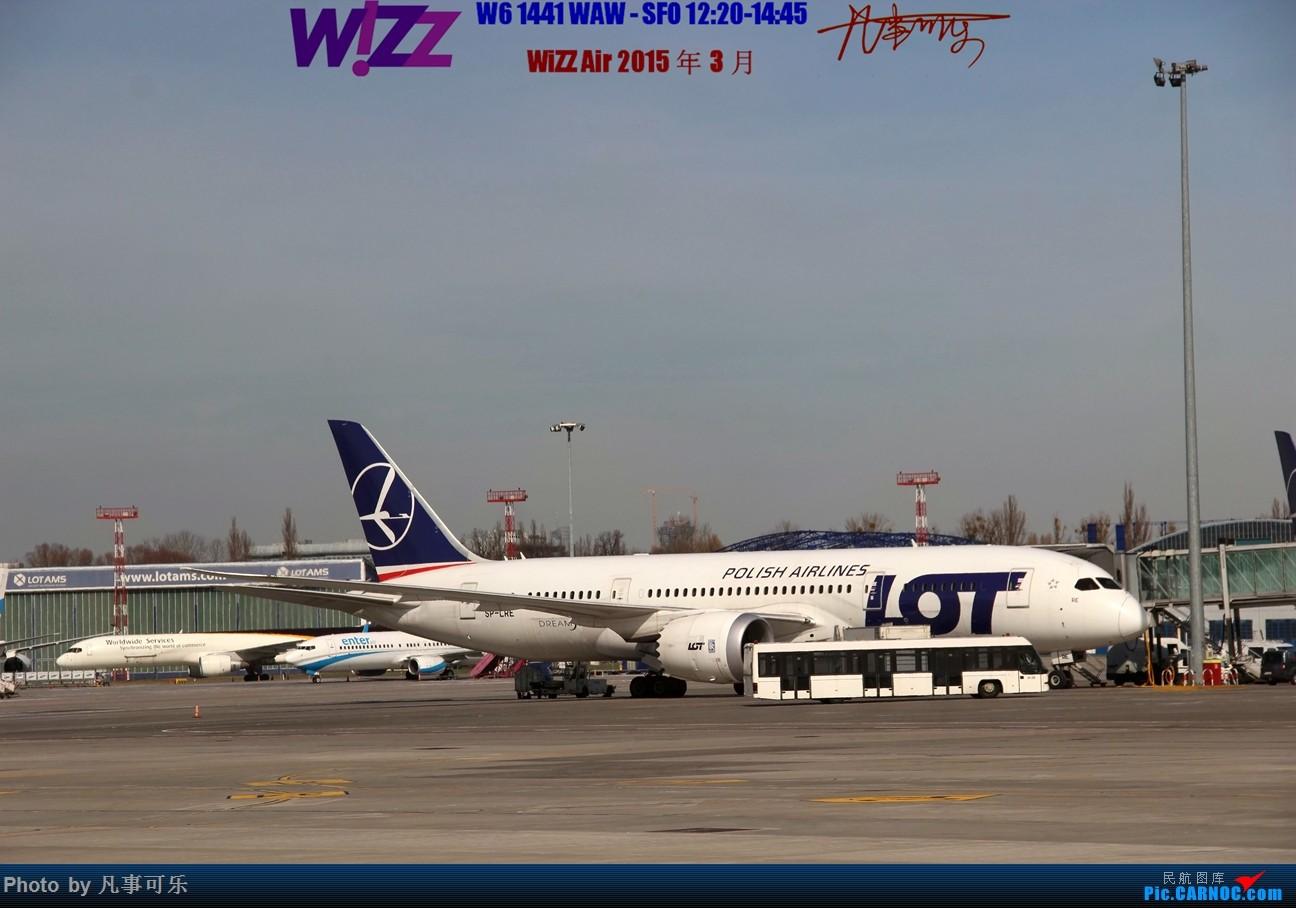 Re:[原创]【可乐飞旅5】WiZZ Air 波兰华沙机场--意大利罗马FCO体验 BOEING 787 SP-LRE WAW