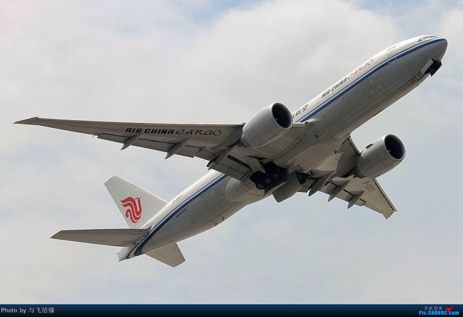 """[原创]""""冲天一飞""""中国国际货运航空Boeing 777-200! BOEING 777-200 B-2097 中国北京首都国际机场"""