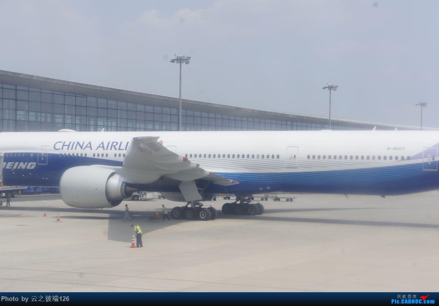 Re:[原创]KHN-CTU-JZH-CTU-NKG造访蜀地,体验世界里程最贵机票,多图 BOEING 777-300ER B-18007 中国南京禄口国际机场