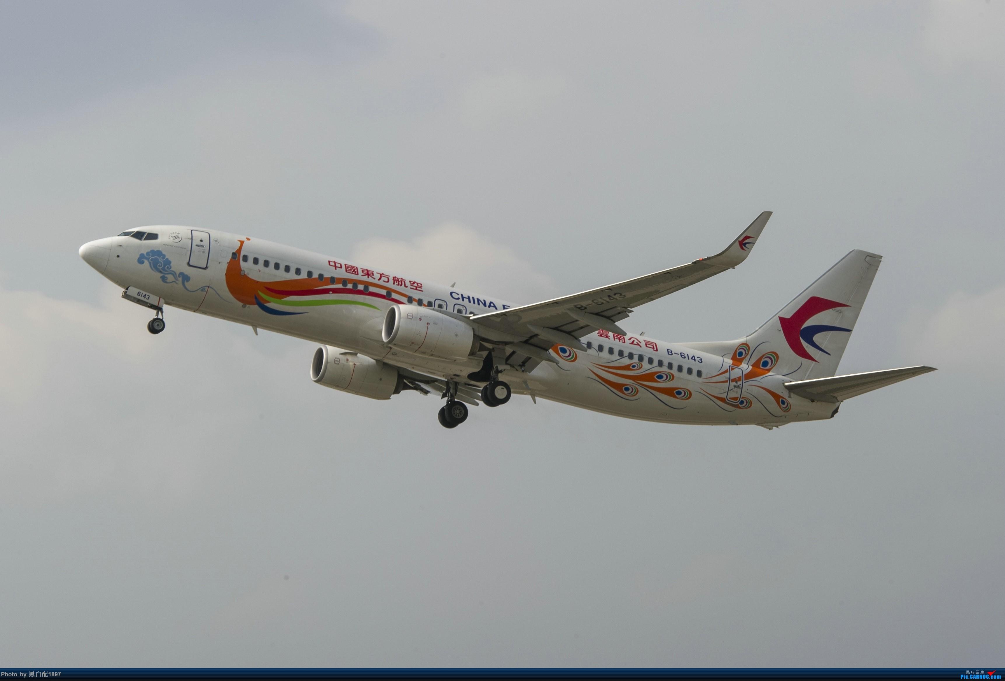 Re:[原创]国庆长水二日游之一 BOEING 737-800 B-6143 中国昆明长水国际机场