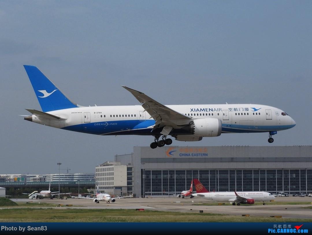 [原创](SHA)好天气迎来厦航B787首航京沪 BOEING 787-8 B-2769 上海虹桥机场