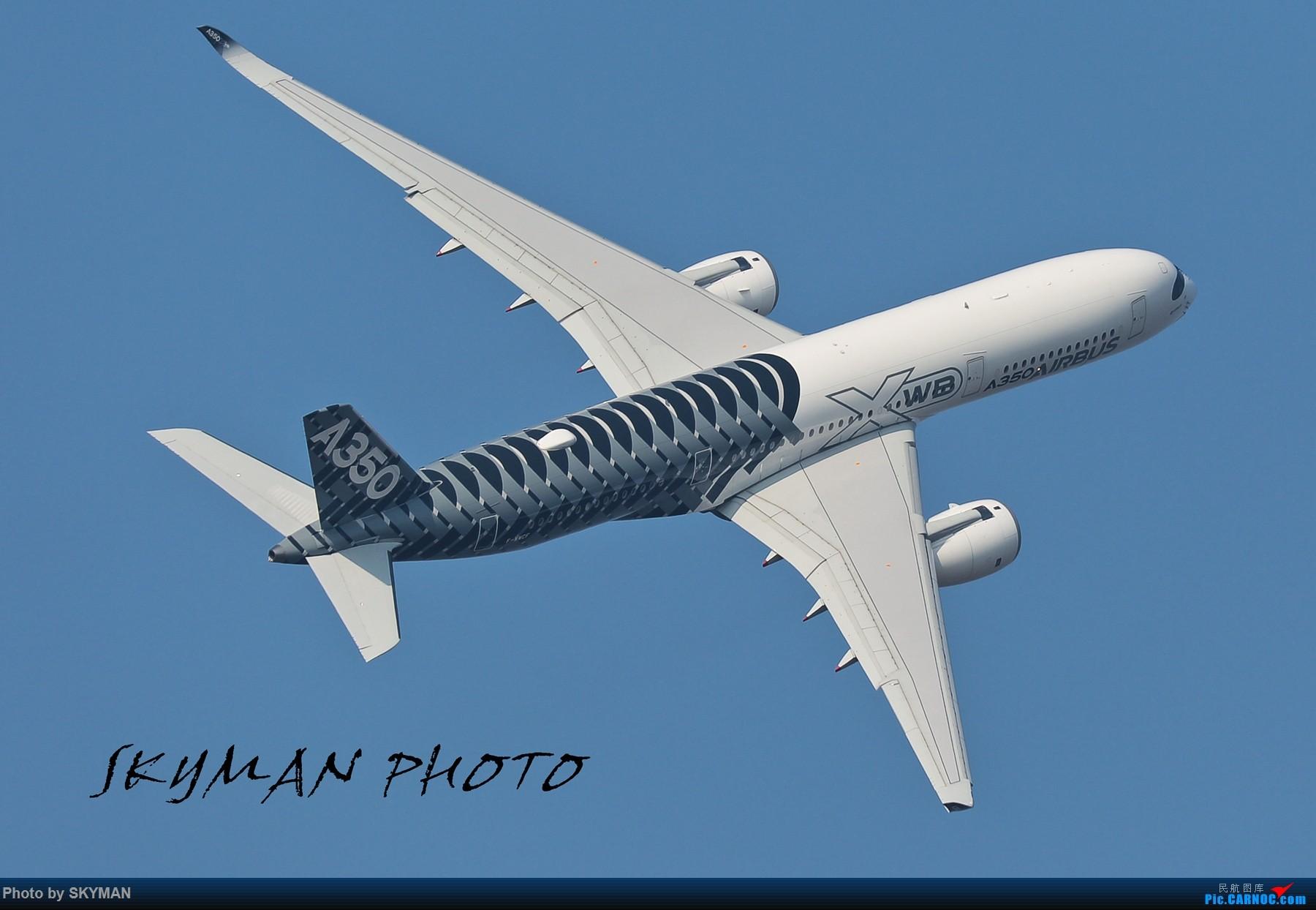Re:[原创]2016珠海航展 空客A350