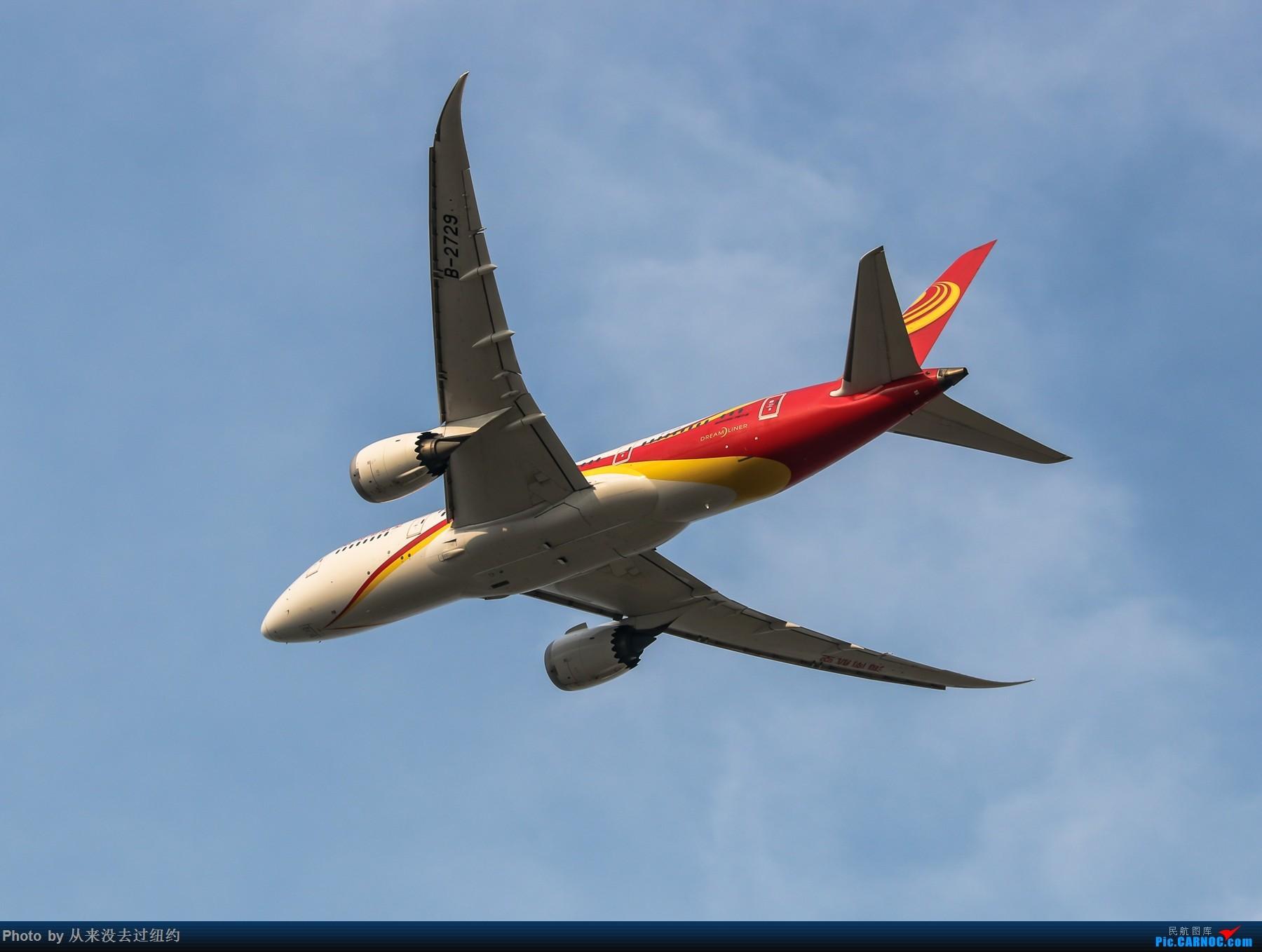 [原创]海航788 头顶飞过 BOEING 787-8 B-2729 北京首都国际机场
