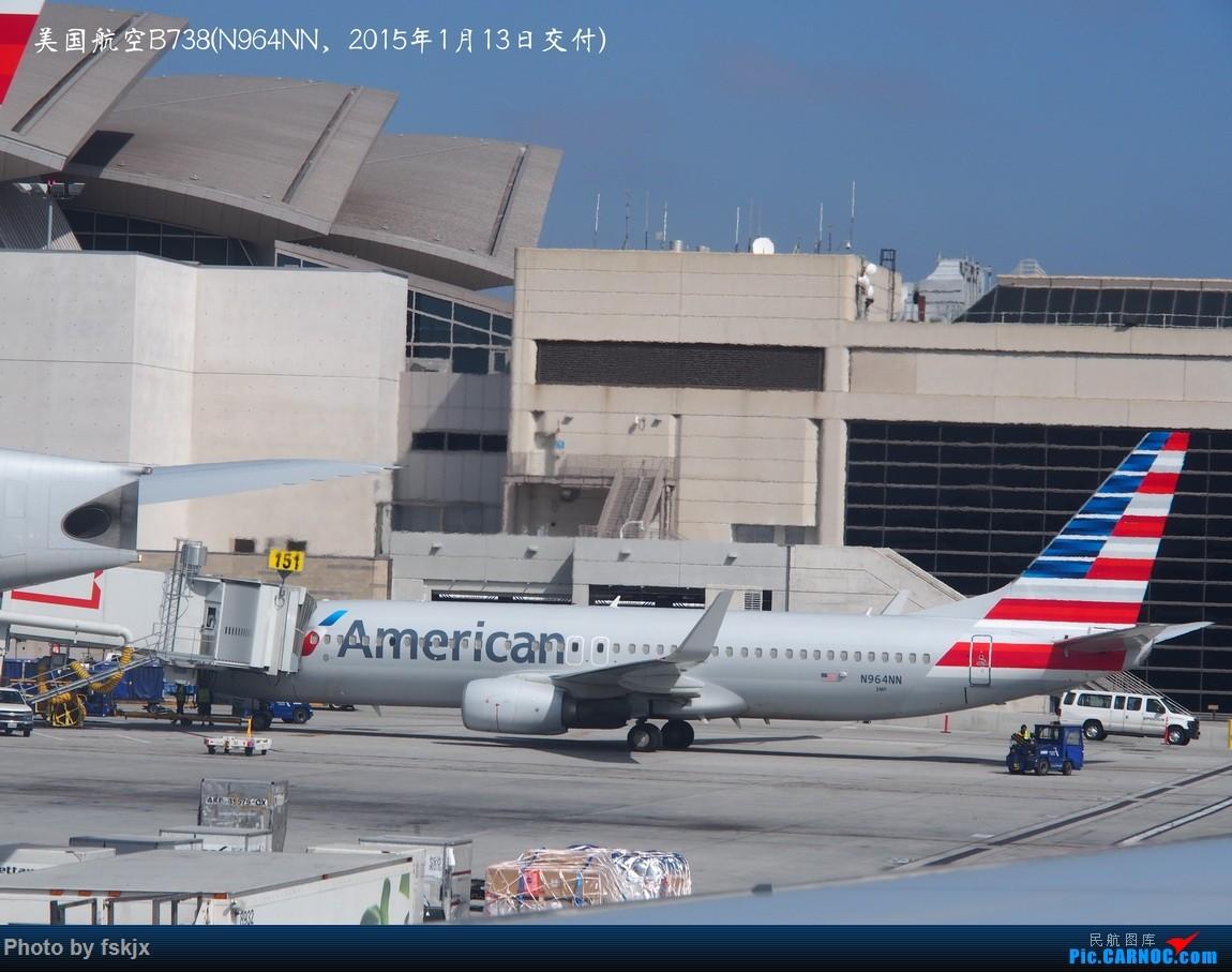 【fskjx的飞行游记☆35】冲出亚洲 踏足美利坚(上) BOEING 737-800 N964NN 美国洛杉矶机场