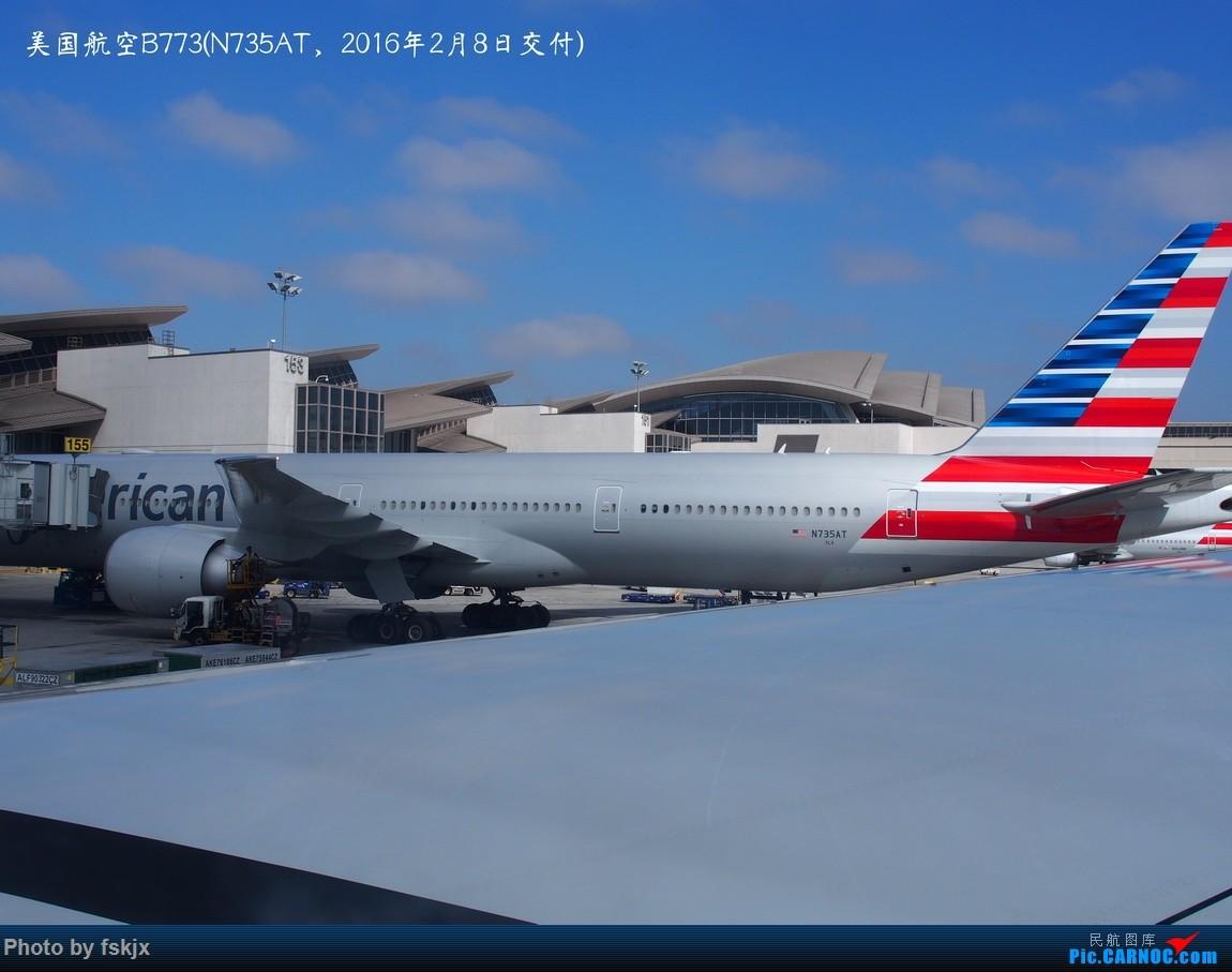 Re:【fskjx的飞行游记☆35】冲出亚洲 踏足美利坚(上) BOEING 777-300 N735AT 美国洛杉矶机场