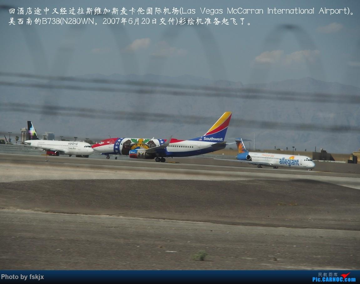 【fskjx的飞行游记☆35】冲出亚洲 踏足美利坚(上) BOEING 737-800 N280WN 美国拉斯维加斯麦卡伦机场