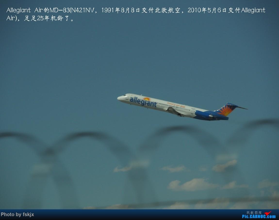 【fskjx的飞行游记☆35】冲出亚洲 踏足美利坚(上) MD MD-80-83 N421NV 美国拉斯维加斯麦卡伦机场