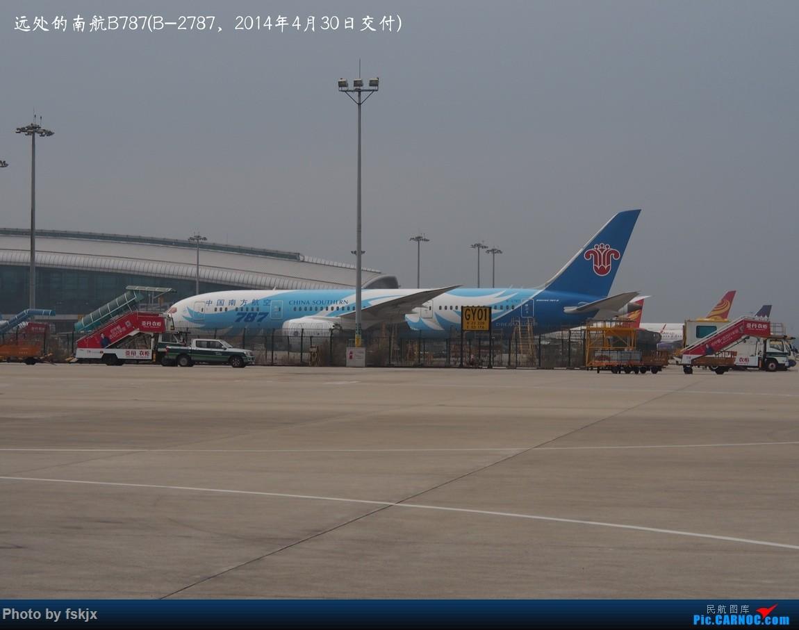 【fskjx的飞行游记☆40】再度启程·长沙·奥克兰·惠灵顿 BOEING 787-8 B-2787 中国广州白云国际机场