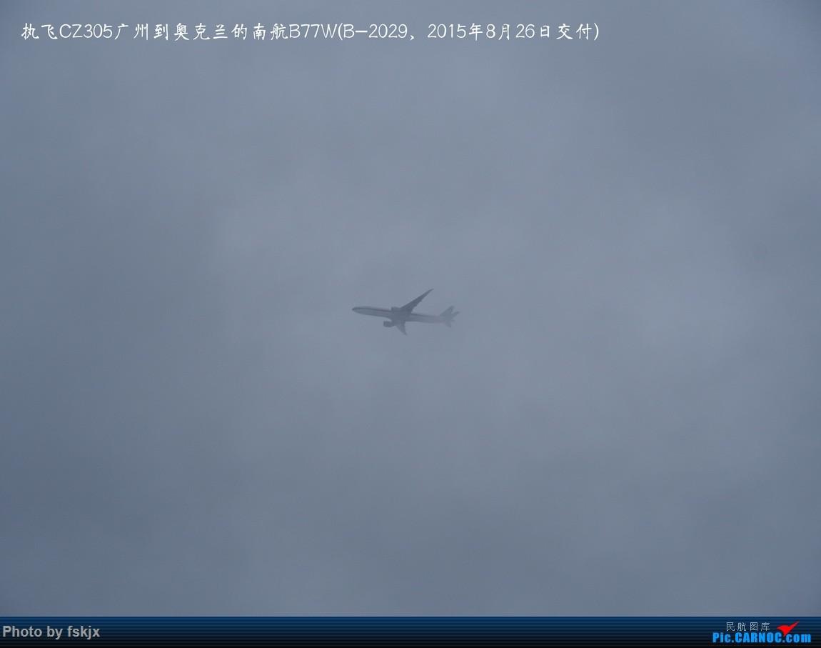 【fskjx的飞行游记☆40】再度启程·长沙·奥克兰·惠灵顿 BOEING 777-300ER B-2029