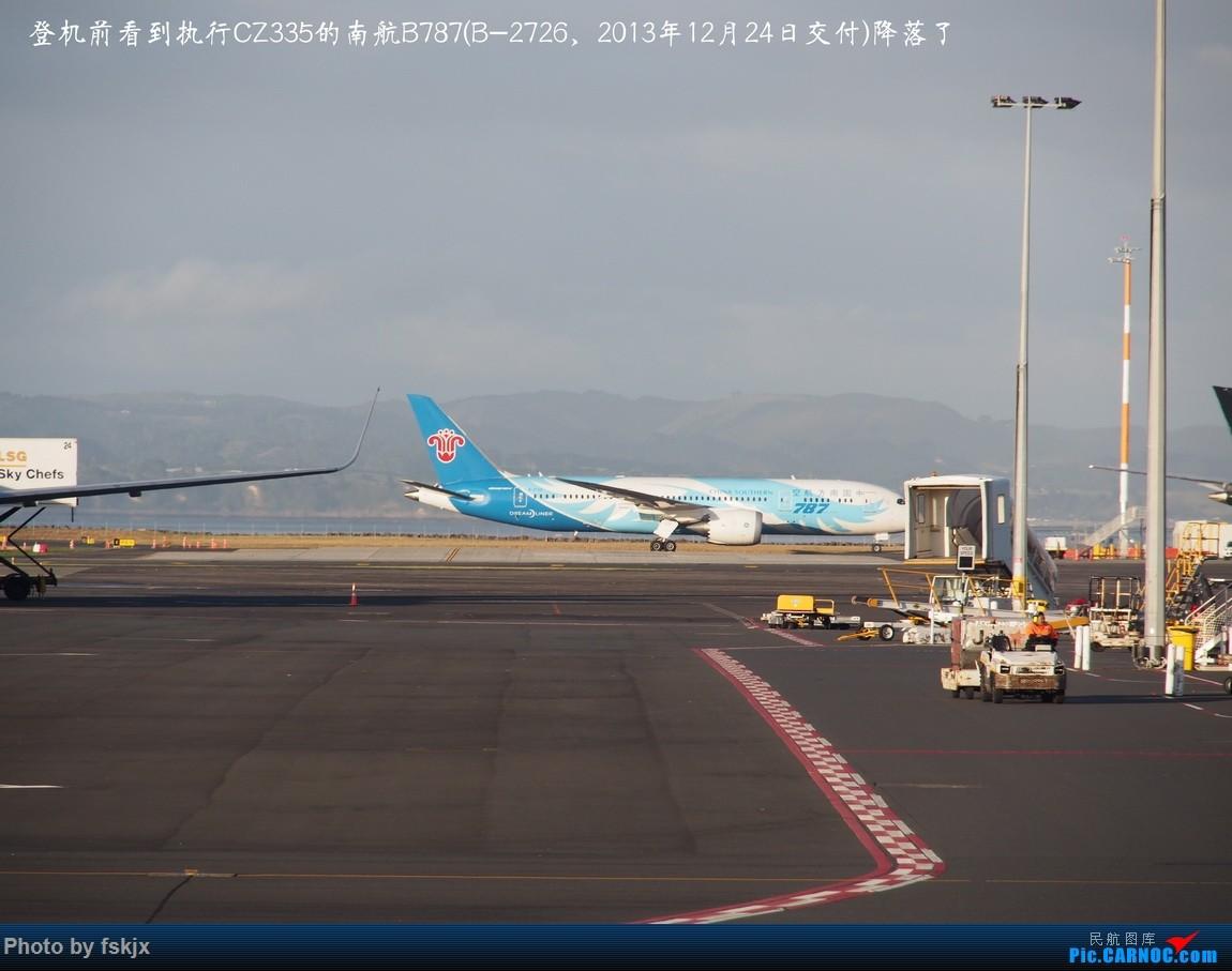 【fskjx的飞行游记☆40】再度启程·长沙·奥克兰·惠灵顿 BOEING 787-8 B-2726 新西兰奥克兰机场