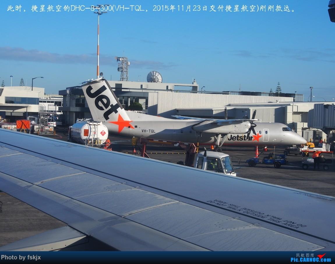 【fskjx的飞行游记☆40】再度启程·长沙·奥克兰·惠灵顿 DE HAVILLAN CANADA DHC-8-300 VH-TQL 新西兰奥克兰机场