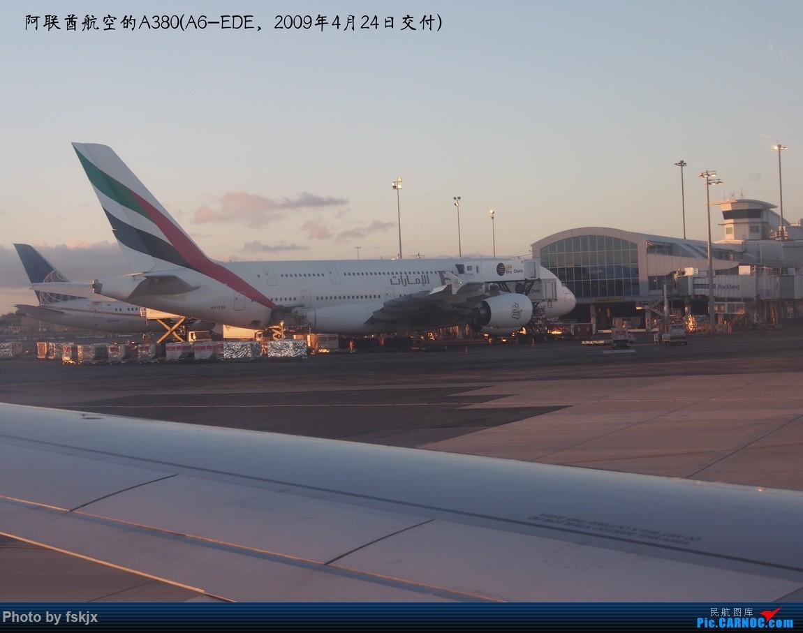 【fskjx的飞行游记☆40】再度启程·长沙·奥克兰·惠灵顿 AIRBUS A380 A6-EDE 新西兰奥克兰机场