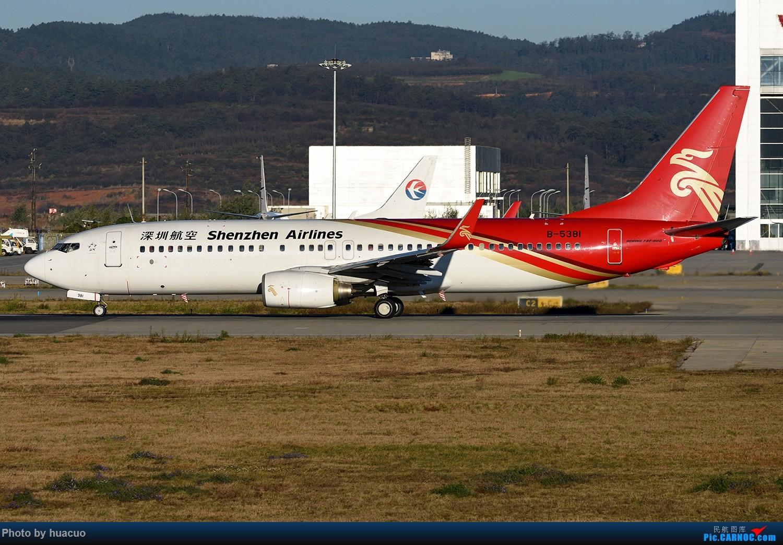 Re:[原创]【KMG】继续。。。。。。继续。。。。。。 BOEING 737-800 B-5381 中国昆明长水国际机场