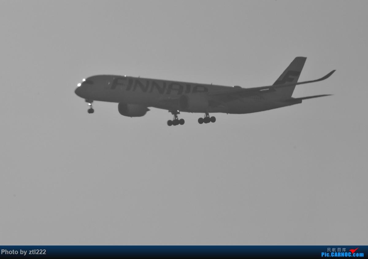 [原创]【天天拍机1】正月15去PEK拍机,没白去,,稀货好货,,一起上 AIRBUS A350-900  中国北京首都国际机场