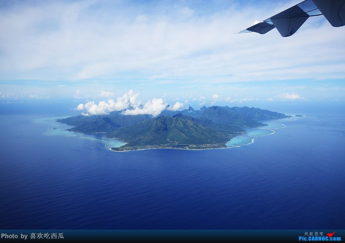 >>[原创]西瓜游记54,梦的天堂,绝美大溪地跳岛飞行