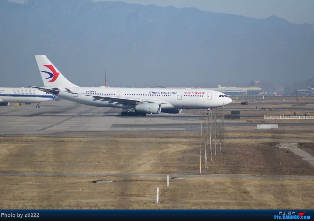 Re:[原创]【天天拍机1】正月15去PEK拍机,没白去,,稀货好货,,一起上 AIRBUS A330-200 B-6099 中国北京首都国际机场