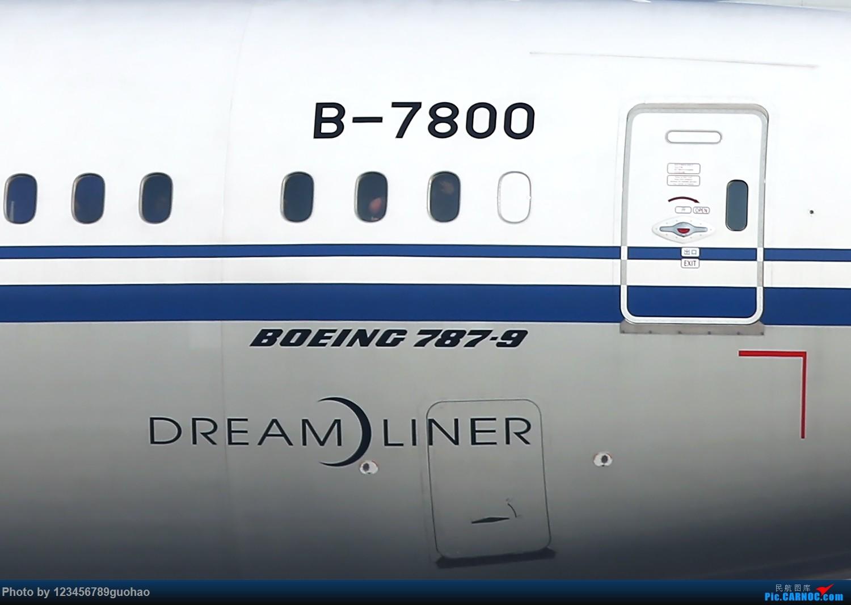 Re:[原创]CA 787-9(B-7800) BOEING 787-9 B-7800 北京首都国际机场