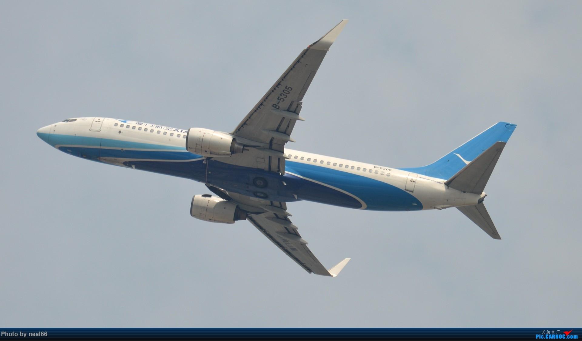 Re:[原创]来组杂图 BOEING 737-800 B-5305 中国厦门高崎国际机场