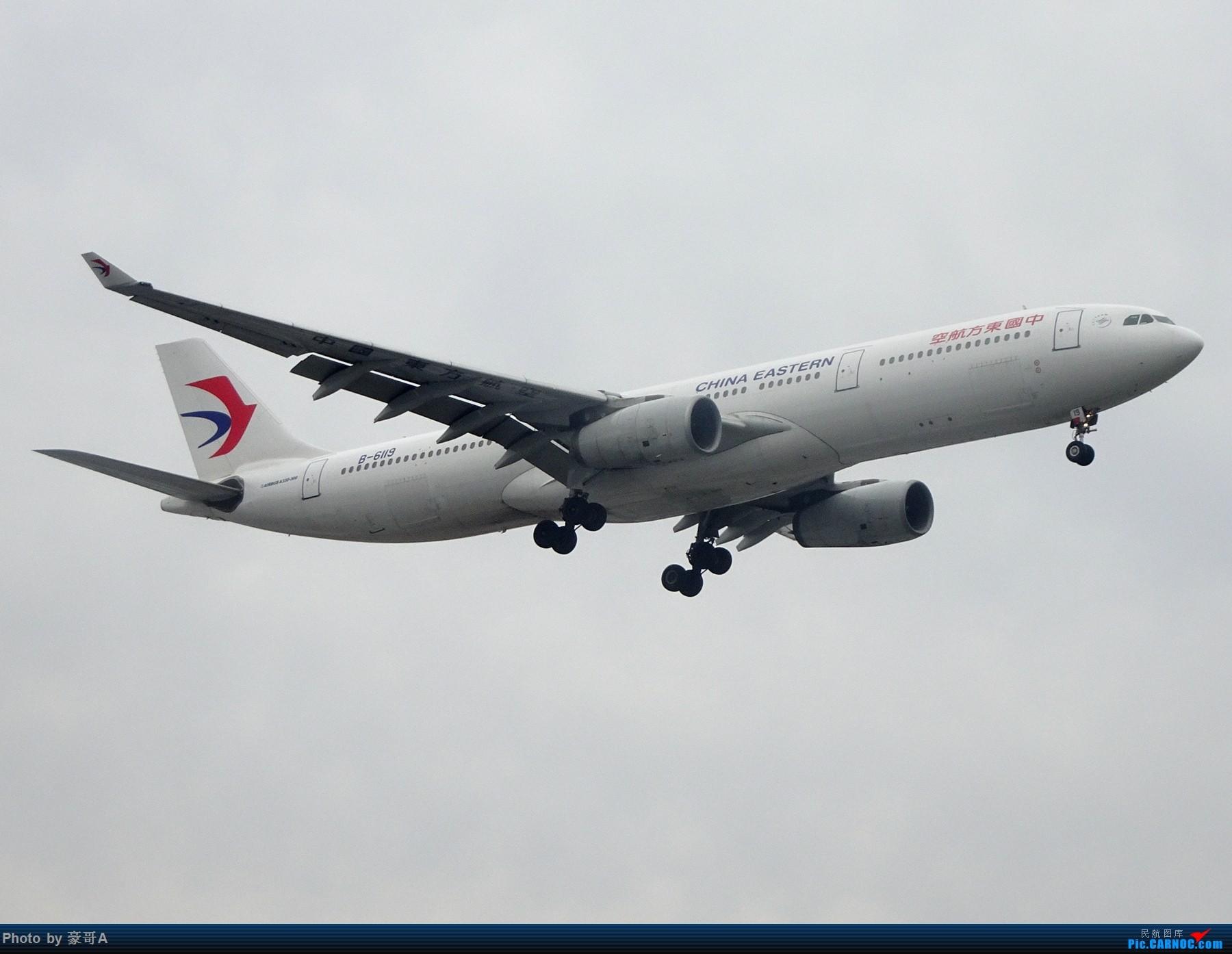 Re:[原创]SHA天气越来越烂 AIRBUS A330-300 B-6119 中国上海虹桥国际机场