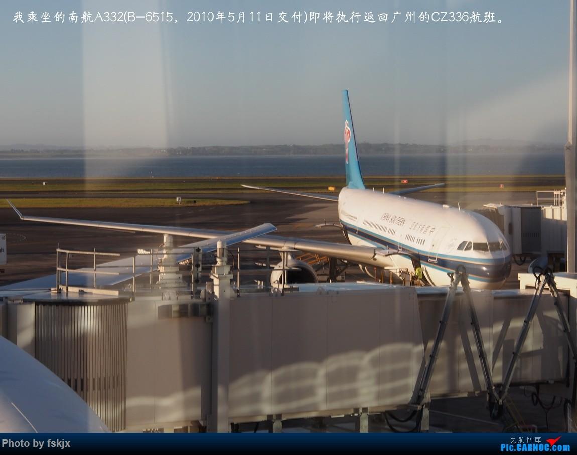 【fskjx的飞行游记☆50】为了一刹那的遇见·悉尼·奥克兰 AIRBUS A330-200 B-6515 新西兰奥克兰机场