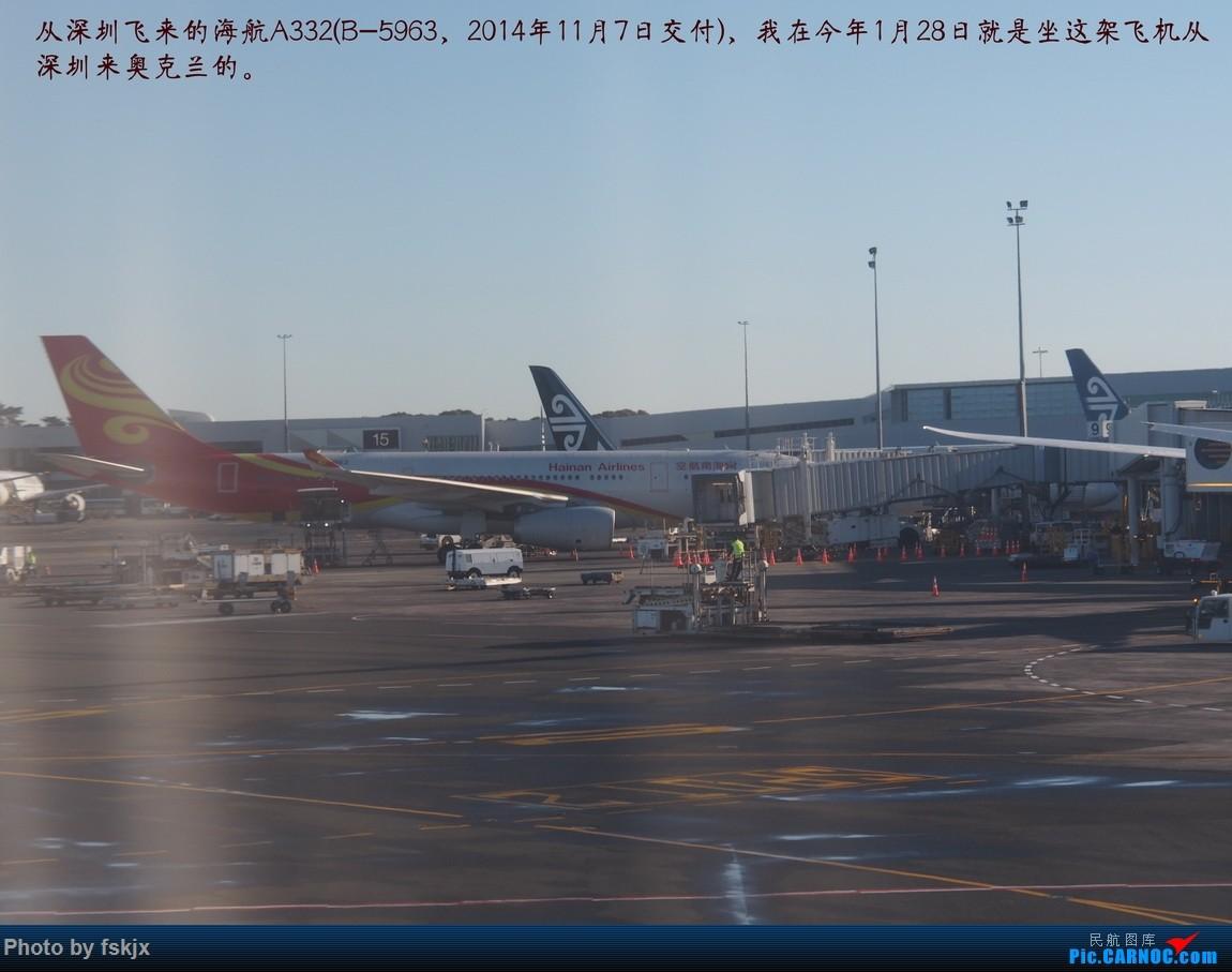 【fskjx的飞行游记☆50】为了一刹那的遇见·悉尼·奥克兰 AIRBUS A330-200 B-5963 新西兰奥克兰机场