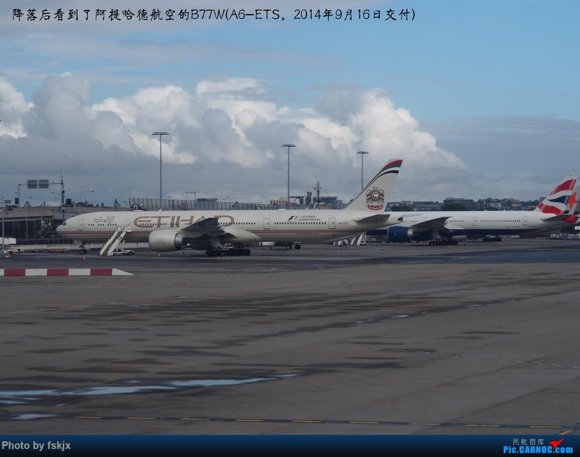【fskjx的飞行游记☆50】为了一刹那的遇见·悉尼·奥克兰 BOEING 777-300ER A6-ETS 澳大利亚悉尼金斯福德·史密斯机场