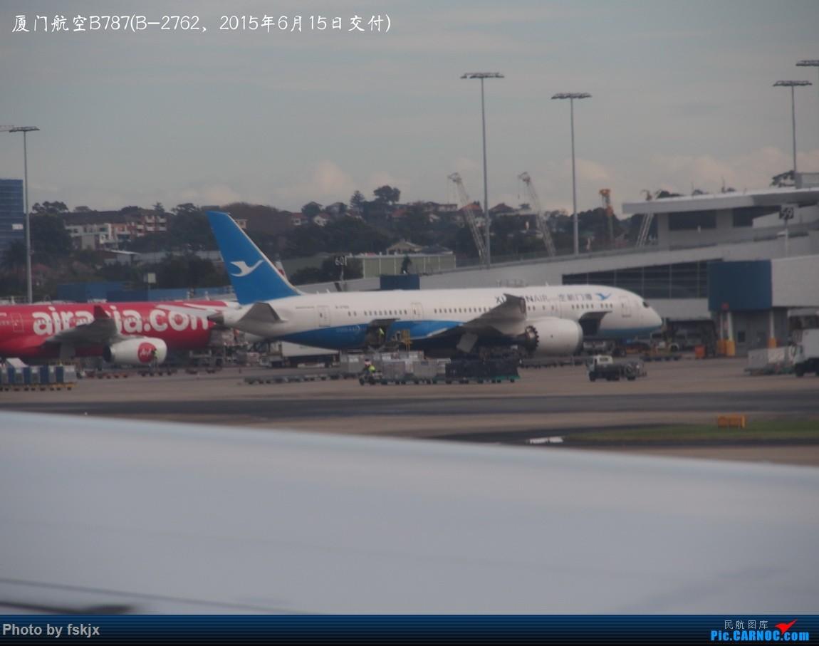 【fskjx的飞行游记☆50】为了一刹那的遇见·悉尼·奥克兰 BOEING 787-8 B-2762 澳大利亚悉尼金斯福德·史密斯机场