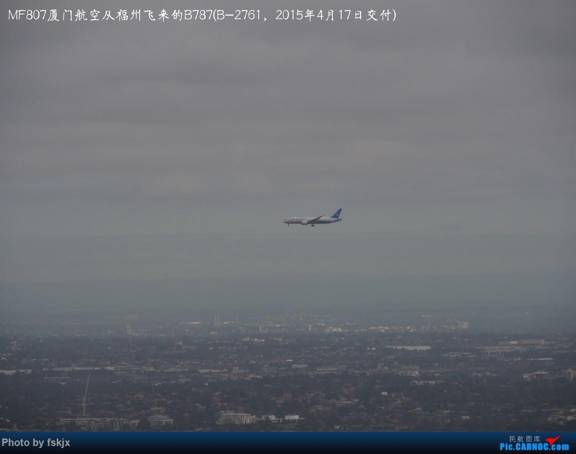 【fskjx的飞行游记☆50】为了一刹那的遇见·悉尼·奥克兰 BOEING 787-8 B-2761