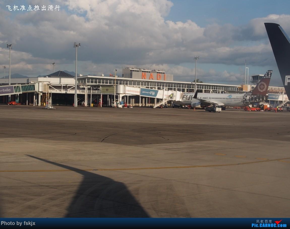 【fskjx的飞行游记☆51】Bula,Fiji time!·斐济 BOEING 737-800 DQ-FJG 斐济南迪机场 斐济南迪机场