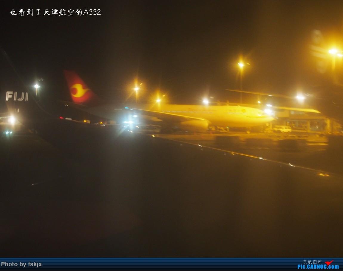 【fskjx的飞行游记☆51】Bula,Fiji time!·斐济 AIRBUS A330-200  新西兰奥克兰机场