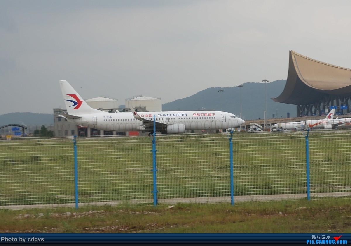 Re:[原创]【KMG】阴天独游长水,有宽体,有彩绘 BOEING 737-800 B-6146 中国昆明长水国际机场