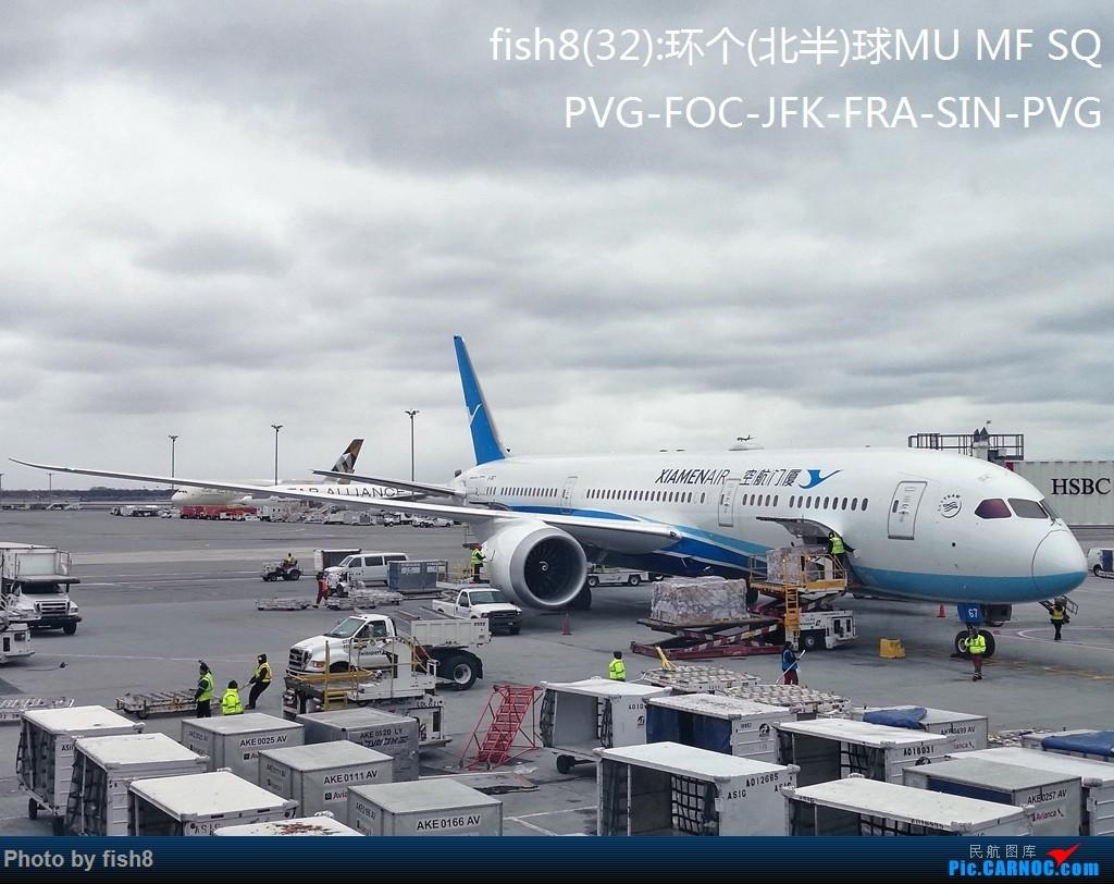 [原创]【长春飞友会】fish8(32):环个(北半)球 MU MF SQ PVG-FOC-JFK-FRA-SIN-PVG BOEING 787-9 B-1567 中国福州长乐国际机场
