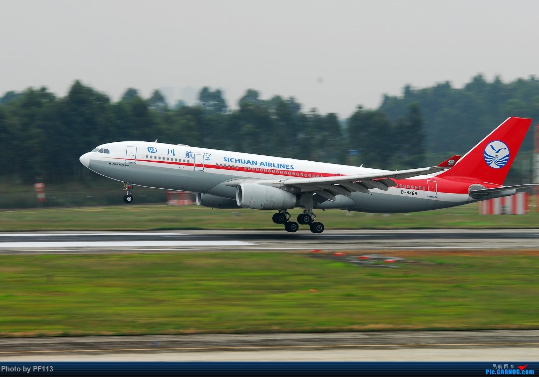 Re:[原创]一些着陆集锦 AIRBUS A330-200 B-8468 中国成都双流国际机场