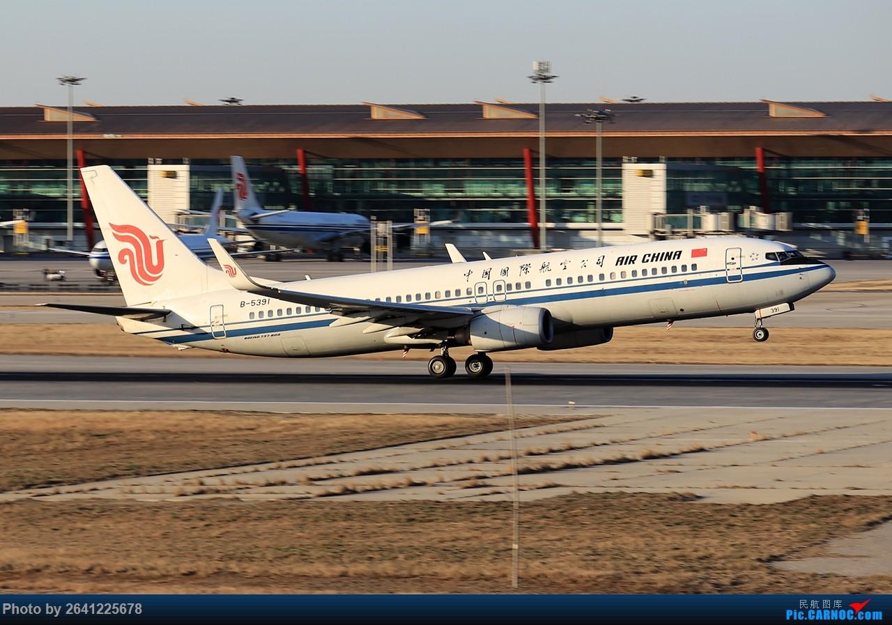 Re:[原创]【ZBAA】飞。向。朝。阳 BOEING 737-800 B-5391 中国北京首都国际机场