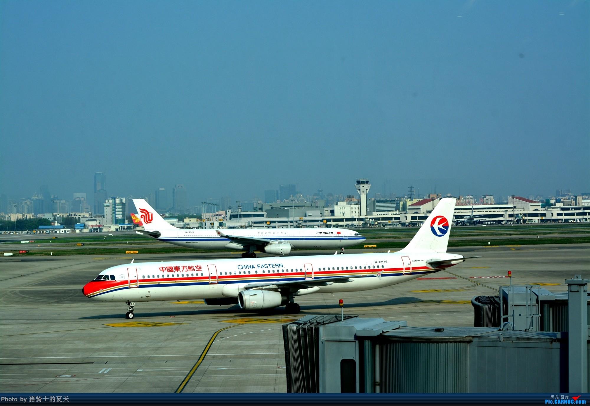 Re:2017年鸡鸭图 AIRBUS A321-200 B-6926 中国上海虹桥国际机场
