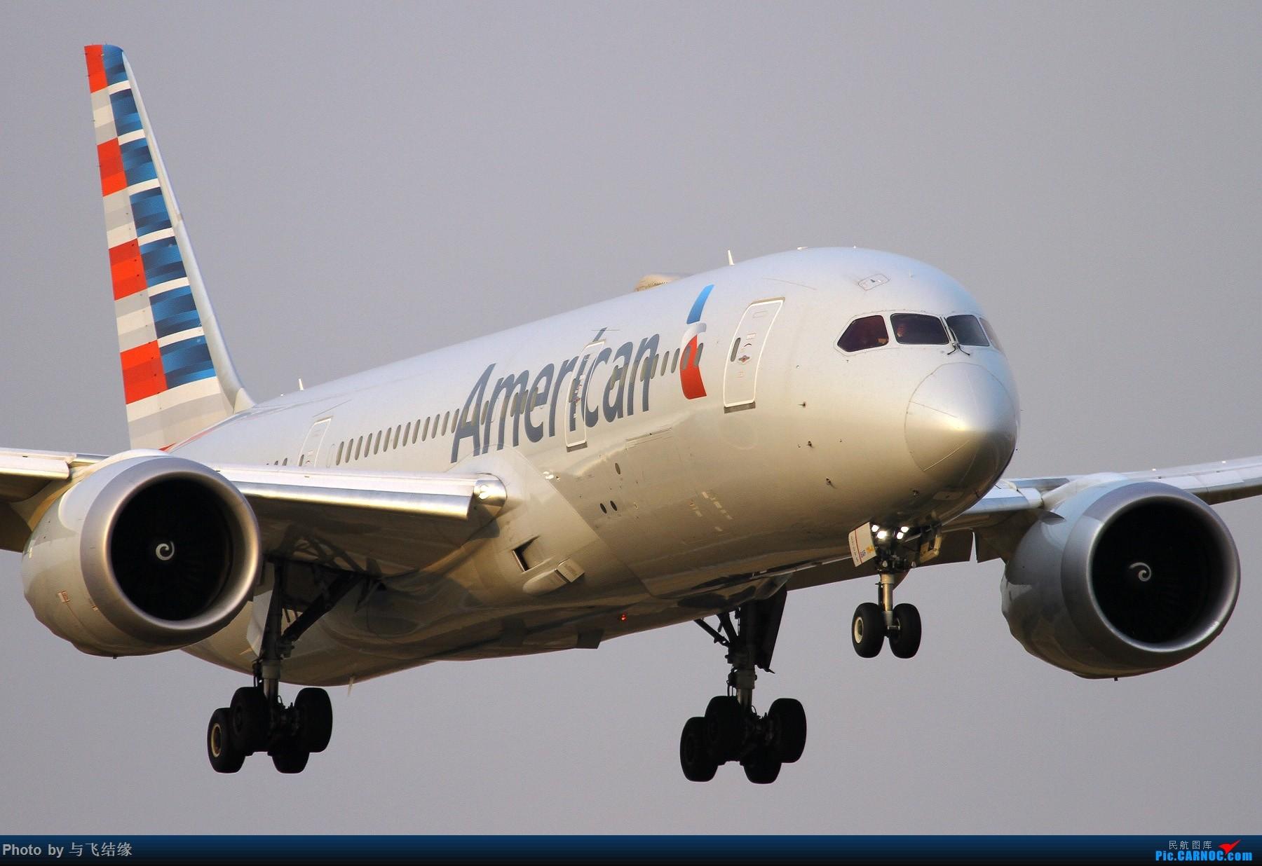 [原创]AA787两图及其他等等 BOEING 787-8 N805AN 中国北京首都国际机场