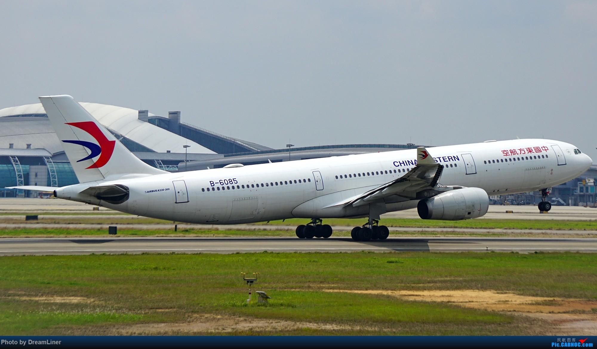 [原创]【CAN】清明大烂天 AIRBUS A330-300 B-6085 中国广州白云国际机场