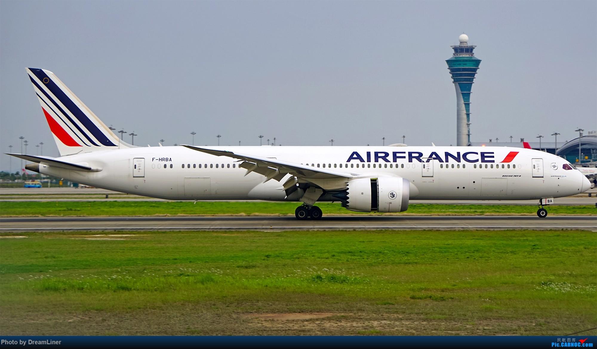 Re:[原创]【CAN】清明大烂天 BOEING 787-9 F-HRBA 中国广州白云国际机场